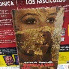 Libros de segunda mano: BATALLON DE MUJERES.........HEINZ G. KONSALIK.....1986..... Lote 254046130