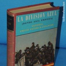 Libros de segunda mano: LA DIVISIÓN AZUL. (DONDE ASIA EMPIEZA). GENERAL EMILIO ESTEBAN-INFANTES. Lote 254051990