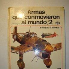 Libros de segunda mano: ARMAS QUE CONMOVIERON AL MUNDO 2. EL ATAQUE Y LA DEFENSA - VICENTE SEGRELLES - AFHA 1975 1ª EDICIÓN. Lote 254081070