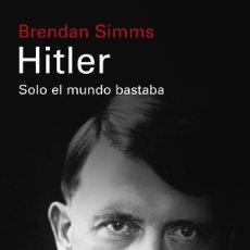 Libros de segunda mano: HITLER: SOLO EL MUNDO BASTABA. Lote 254084910