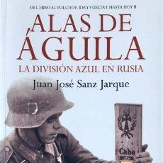 Libros de segunda mano: DIVISIÓN AZUL. ALAS DE AGUILA. JUAN JOSÉ SANZ JARQUE. III/263.. Lote 254858680