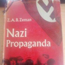 Libros de segunda mano: NAZI PROPAGANDA. Z.A.B. ZEMAN. OXFORD UNIVERSITY PRESS. LONDON, 1964. Lote 254932335