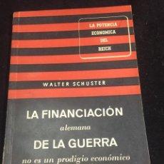 Libros de segunda mano: LA FINANCIACIÓN ALEMANA DE LA GUERRA WALTER SCHUSTER SERVICIO ALEMÁN INFORMACIÓN BERLIN 1941. Lote 255321240