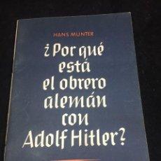 Libros de segunda mano: ¿POR QUÉ ESTÁ EL OBRERO ALEMÁN CON ADOLF HITLER? HANS MUNSTER 1941 SERVICION ALEMÁN DE INFORMACIÓN. Lote 255321490