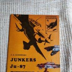 Libros de segunda mano: JUNKERS JU-87 STUKA. J.A. GUERRERO. EDITORIAL SAN MARTIN. Lote 255344585