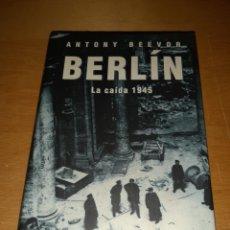 Libros de segunda mano: BERLÍN LA CAÍDA 1945. ANTONY BEEVOR. CÍRCULO DE LECTORES. Lote 255347435