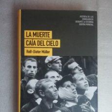 Libros de segunda mano: LA MUERTE CAÍA DEL CIELO. ROLF-DIETER MULLER.. Lote 255383080