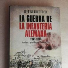 Libros de segunda mano: LA GUERRA DE LA INFANTERÍA ALEMANA. 1941-1944 - COMBATE Y GENOCIDIO EN EL FRENTE DEL ESTE. Lote 255383590