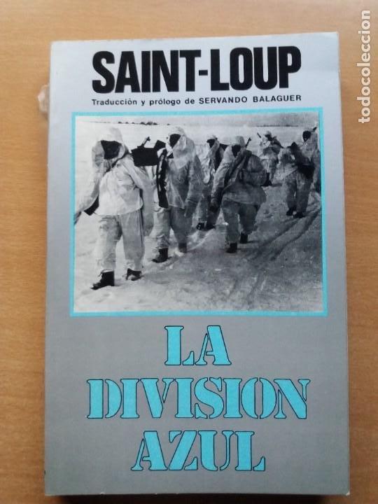 LA DIVISIÓN AZUL. SAINT LOUP (Libros de Segunda Mano - Historia - Segunda Guerra Mundial)
