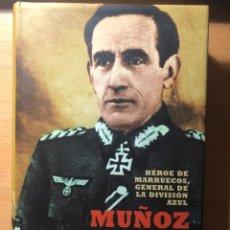 Libros de segunda mano: MUÑOZ GRANDES. HÉROE DE MARRUECOS, GENERAL DE LA DIVISIÓN AZUL. LUIS E. TOGORRES. NAZISMO. Lote 255978835