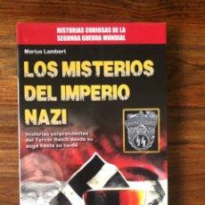 Libros de segunda mano: LOS MISTERIOS DEL IMPERIO NAZI. HISTORIAS SORPRENDENTES EL TERCER REICH. MARIUS LAMBERT.. Lote 255980925