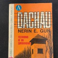 Libros de segunda mano: DACHAU NERIN E GUN TESTIMONIO DE UN SUPERVIVIENTE EDICIÓN ILUSTRADA. Lote 257399595