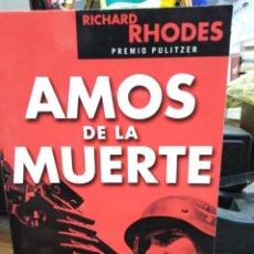 Livros em segunda mão: AMOS DE LA MUERTE-LOS SS EINSATZGRUPPEN Y EL ORIGEN DEL HOLOCAUSTO-RICHARD RHODES-SEIX BARRAL. Lote 257425710