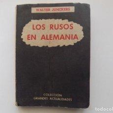 Libros de segunda mano: LIBRERIA GHOTICA. WALTER JUNCKERS. LOS RUSOS EN ALEMANIA. 1945.. Lote 258231180
