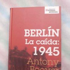 Libros de segunda mano: BERLÍN LA CAIDA; 1945 - ANTONY BEEVOR. Lote 258515925