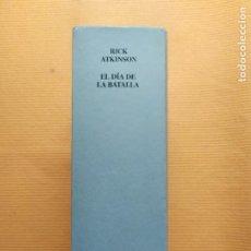 Libros de segunda mano: EL DIA DE LA BATALLA RICK ATKINSON LA GUERRA EN SICILIA Y EN ITALIA 1943 1944. Lote 258778475