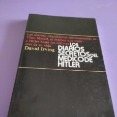Livros em segunda mão: DAVID IRVING.LOS DIARIOS SECRETOS DEL MÉDICO DE HITLER(SANED 1984)THEO MORELL.RARÍSIMO NAZISMO 1ª ED. Lote 259305700