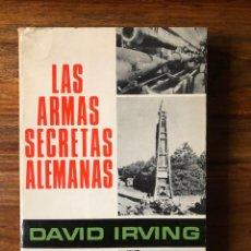 Libros de segunda mano: LAS ARMAS SECRETAS DE HITLER. DAVID IRVING. EDITORIAL BRUGUERA. NAZISMO. 1ª EDICIÓN AGOTADO.. Lote 260751605