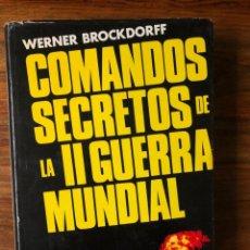 Libros de segunda mano: COMANDOS SECRETOS DE LA II GUERRA MUNDIAL. WERNER BROCKDORFF. LUIS DE CARALT EDITOR. AGOTADO... Lote 260753380