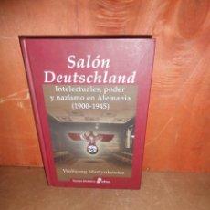 Libros de segunda mano: SALON DEUTSCHLAND INTELECTUALES PODER Y NAZISMO EN ALEMANIA 1900-1945 - W. M. DISPONGO DE MAS LIBROS. Lote 260834020