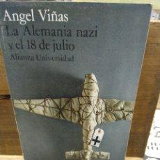 Libros de segunda mano: LA ALEMANIA NAZI Y EL 18 DE JULIO. ÁNGEL VIÑAS.. Lote 261269055