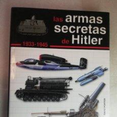Libros de segunda mano: LAS ARMAS SECRETAS DE HITLER 1933-1945. Lote 261277775