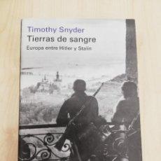 Libros de segunda mano: TIERRAS DE SANGRE. EUROPA ENTRE HITLER Y STALIN. TIMOTHY SNYDER.. Lote 261293045