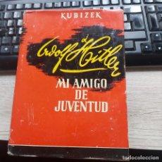 Libros de segunda mano: ADOLFO HITLER, MI AMIGO DE JUVENTUD. KUBIZEK, AUGUST. AHR 1955. . 22 CM. 360 PÁG., 3 H. ILUSTR. CON. Lote 262274370
