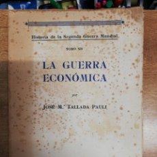 Libros de segunda mano: LA GUERRA ECONÓMICA. JOSÉ Mª TALLADA PAULÍ. 1948. Lote 262295400
