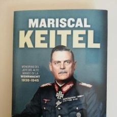 Libros de segunda mano: MARISCAL KEITEL. MEMORIAS DEL JEFE DEL ALTO MANDO DE LA WEHRMACHT 1938-1945. Lote 262314480