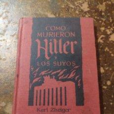 Libros de segunda mano: COMO MURIERON HITLER Y LOS SUYOS (KARL ZHEIGER). Lote 262325915