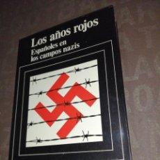 Libros de segunda mano: MARIANO CONSTANTE, LOS AÑOS ROJOS, ESPAÑOLES EN LOS CAMPOS NAZIS. Lote 262820490