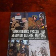 Livros em segunda mão: COMBATIENTES VASCOS EN LA SEGUNDA GUERRA MUNDIAL. GUILLERMO TABERNILLA Y ANDER GONZÁLEZ. 2018.. Lote 263564600