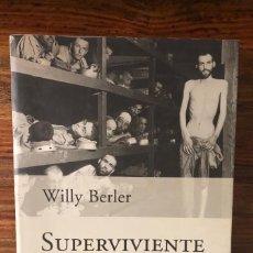Libros de segunda mano: SUPERVIVIENTE DEL INFIERNO. WILLY BERLER. PLANETA. AUSCHWITZ. HOLOCAUSTO. Lote 263564775