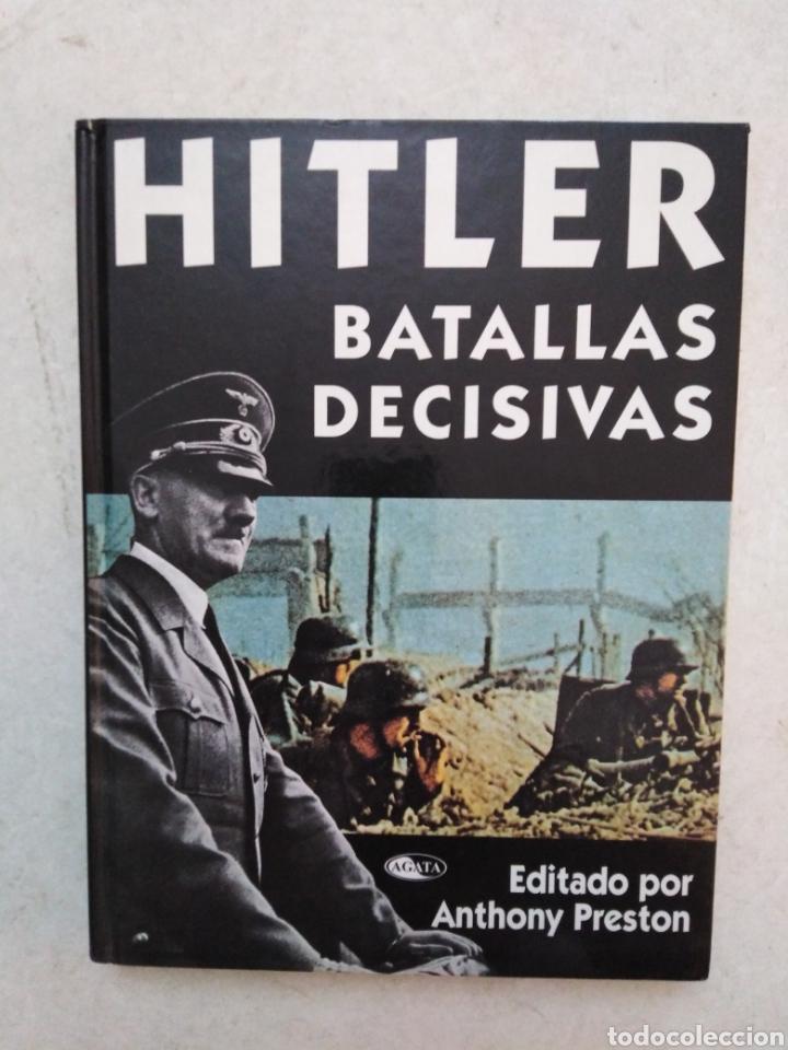 HITLER, BATALLAS DECISIVAS (Libros de Segunda Mano - Historia - Segunda Guerra Mundial)