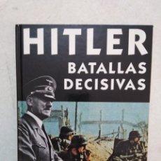 Libros de segunda mano: HITLER, BATALLAS DECISIVAS. Lote 264448749