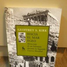 Libros de segunda mano: HACIA EL MAR EGEO. MEMORIAS DE UN HELENISTA DURANTE LA SEGUNDA GUERRA MUNDIAL. G. KIRK. Lote 264467339
