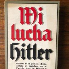 Libros de segunda mano: MI LUCHA. ADOLF HITLER. EPIDAURO. FACSIMIL DE LA PRIMERA EDICIÓN EN CASTELLANO POR EL PARTIDO NAZI.. Lote 264705484
