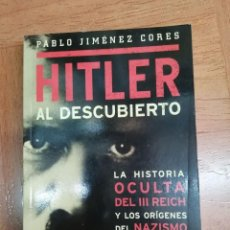 Libros de segunda mano: HITLER AL DESCUBIERTO (PABLO JIMENEZ CORES). Lote 265795359