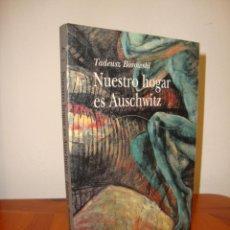 Livres d'occasion: NUESTRO HOGAR ES AUSCHWITZ - TADEUSZ BOROWSKI - ALBA, MUY BUEN ESTADO, RARO. Lote 266341568
