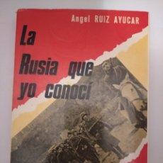 Livres d'occasion: LA RUSIA QUE YO CONOCÍ (DIVISIÓN AZUL)- ÁNGEL RUIZ AYUCAR. Lote 266785414