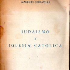 Libros de segunda mano: MAURICIO CARLAVILLA ; JUDAÍSMO E IGLESIA CATÓLICA (PRESENCIA, BUENOS AIRES, 1965). Lote 267355399