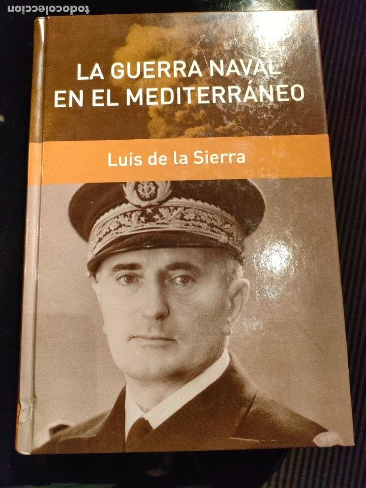 LA GUERRA NAVAL EN EL MEDITERRANEO (LUIS DE LA SIERRA) (Libros de Segunda Mano - Historia - Segunda Guerra Mundial)
