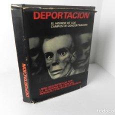 Libros de segunda mano: DEPORTACIÓN (EL HORROR DE LOS CAMPOS DE CONCENTRACIÓN) EDIT. PETRONIO-1969. Lote 268427759