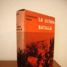 Libros de segunda mano: CORNELIUS RYAN: LA ÚLTIMA BATALLA (DESTINO, 1966) TELA CON SOBRECUBIERTA. PRIMERA EDICIÓN.. Lote 268963094