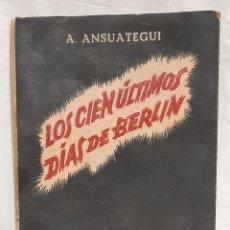 Libros de segunda mano: LOS CIEN ÚLTIMOS DÍAS DE BERLÍN. Lote 269006279