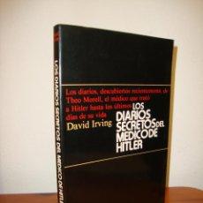 Livros em segunda mão: LOS DIARIOS SECRETOS DEL MÉDICO DE HITLER - DAVID IRVING - MUY BUEN ESTADO, ESCASO. Lote 269179648