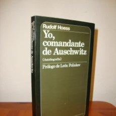 Libros de segunda mano: YO, COMANDANTE DE AUSCHWITZ (AUTOBIOGRAFÍA) - RUDOLF HOESS - MUCHNIK EDITORES. Lote 269179863