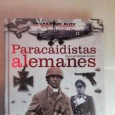 Libros de segunda mano: FALLSCHIRMJÄGER. PARACAIDISTAS ALEMANES - TAPAS DURAS. Lote 269180958