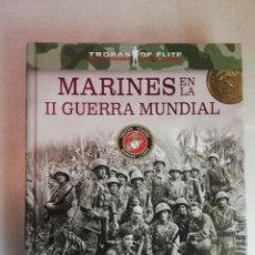 Libros de segunda mano: MARINES EN LA II GUERRA MUNDIAL - TROPAS DE ELITE - TAPAS DURAS. Lote 269329523